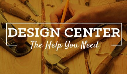 Design Center: The Help You Need